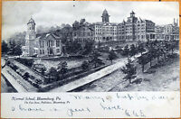 1907 Postcard: Normal School - Bloomsburg, Pennsylvania PA