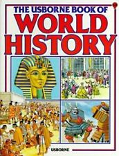 Picture World History: The Usborne Book of World History : Empires, Civilization