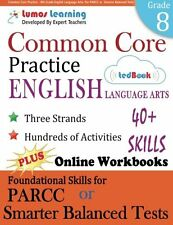 Common Core Practice - 8th Grade English Language Arts: Workbooks to Prepare for
