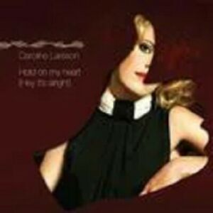 "Caroline Larsson - ""Hold On My Heart (Hey It's Alright)"" - 2008 - CD Single"