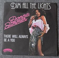 Donna Summer, dim all the lights / there will always be a you, SP - 45 tours