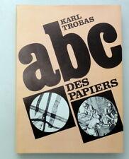 Karl Trobas ABC DES PAPIERS Die Kunst Papier zu machen 1982 - Papierherstellung