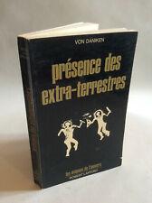 Von Däniken * Présence des Extra-terrestres * Robert Laffont 1976