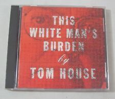 Tom House - This White Man's Burden  Checkered Past Records – CPR009 CD