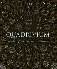 Quadrivium: Number Geometry Music Heaven by Jason Martineau, John Martineau, Miranda Lundy, Anthony Ashton, Daud Sutton (Hardback, 2010)