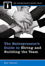 The Entrepreneur's Guide to Hiring and Building the Team-ExLibrary