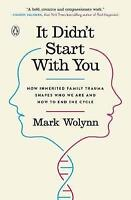 NEW It Didn't Start With You By Mark Wolynn Paperback Free Shipping