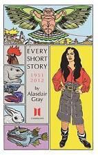 Every Short Story by Alasdair Gray 1951-2012, Good Condition Book, Gray, Alasdai