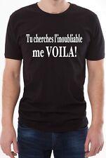 T-shirt homme original. Tu cherches l'inoubliable me voilà.
