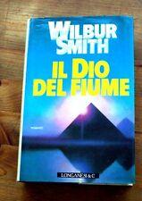 WILBUR SMITH: Il dio del fiume  p. e. 1993  Longanesi