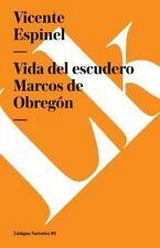 Vida del Escudero Marcos de Obregon by Vicente Espinel (2014, Paperback)