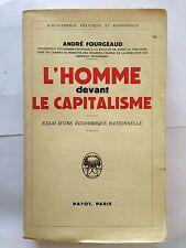 L'HOMME DEVANT LE CAPITALISME 1936 ANDRE FOURGEAUD ESSAI ECONOMIE PAYOT