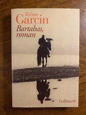 Jérome Garcin: Bartabas, roman / Gallimard, 2004