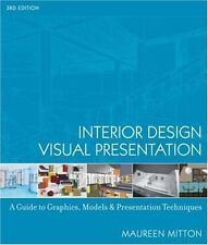 Interior Design Visual Presentation: A Guide to Graphics, Models and Presentati