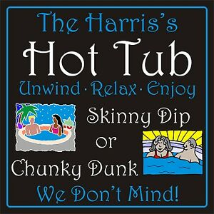 Personalised hot tub sign plaque 300mm x 300mm rigid 3mm fun funny family sign