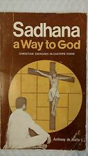Studies on Jesuit Topics IV: Sadhana : A Way to God, Christian Exercises in East