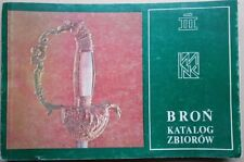 Broń: katalog zbiorów(cold steel and fire-arms weaponry catalogue Polish English