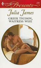 Greek Tycoon, Waitress Wife (Harlequin Presents), Julia James, 0373127642, Book,
