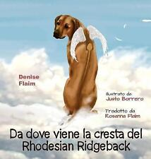 Da Dove Viene La Cresta Del Rhodesian Ridgeback, Hardcover by Flaim, Denise; .