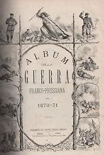 Album della Guerra Franco-Prussiana del 1870-71. Circa 1885. Sonzogno. CL1