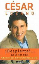 Despierta Que la Vida Sigue by Cesar Lozano (2011, Paperback)