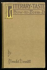 Arnold BENNETT. Literary Taste and How to Form It. 1912? 1st Canadian ED HC