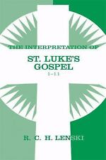 Interpretation Of St.Luke's Gospel 1-11 (lenski's Commentary On The New Testa...