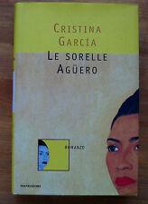 CRISTINA GARCIA: Le sorelle Aguero (Cuba)  p. e. 1997  Mondadori Omnibus
