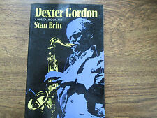 Dexter Gordon A Musical Biography by Stan Britt