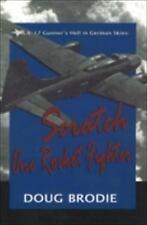 A B-17 Gunner's Hell in German Skies : Scratch One Rocket Fighter by Doug...