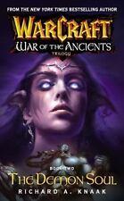 Warcraft: War of the Ancients #2: The Demon Soul (Bk. 2), Knaak, Richard A., New