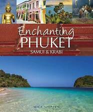 Enchanting Phuket, Samui & Krabi (Enchanting Series), Shippen, Mick, New Book