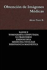 Obtención de Imágenes Médicas by Alvaro Tucci R. (2010, Paperback)