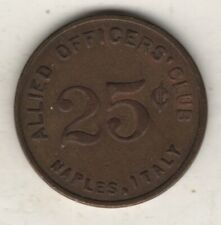 NAPOLI ALLEATI USA WWII GETTONE TOKEN 25 CENTS OFFICERS CLUB (MM.24) RARO #GT71
