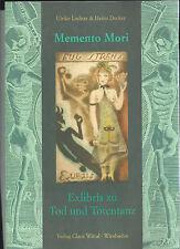 Memento Mori - Exlibris zu Tod und Totentanz / Ladner & Decker Wiesbaden 2010