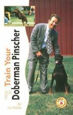 How to Train Your Doberman Pinscher (Tr-107) Palika, Liz Hardcover