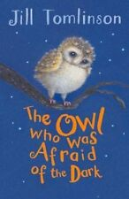 The Owl Who Was Afraid of the Dark by Jill Tomlinson (Paperback, 2014)