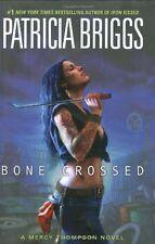 Bone Crossed (Mercy Thompson, Book 4) by Patricia Briggs