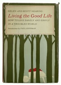Nearing: Living the Good Life: How to Live Sanely and Simply in a Troubled World