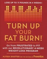 Turn up Your Fat Burn : Go from Frustrated to Fit with Our Revolutionary 4-Week…