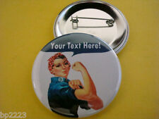 """CUSTOM Rosie the Riveter BUTTON Badge 2-1/4"""" w/Pinback with YOUR OWN TEXT, New"""