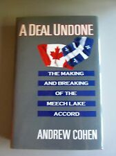 A Deal Undone : The Making and Breaking of the Meech Lake Accord by A. Cohen 1st