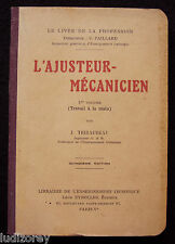 L'AJUSTEUR-MECANICIEN - 1939 - VOLUME I - TRAVAIL MAIN FABRICATION METALLURGIE