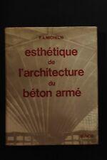Esthétique de l ' architecture du béton armé , de Michelis - Ed . Dunod - 1963
