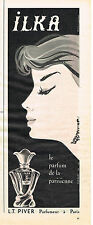 PUBLICITE ADVERTISING  1958    L.T  PIVER  parfum ILKA