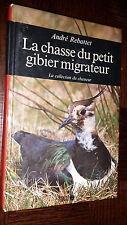 LA CHASSE DU PETIT GIBIER MIGRATEUR - André Rebattet 1988 b