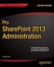 Pro SharePoint 2013 Administration by Rob Garrett (2013, Paperback, New Edition)