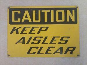 CAUTION KEEP AISLES CLEAR Metal Sign (Passenger Train?)