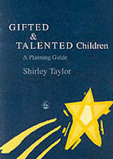 Gifted and Talented Children: A Planning Guide by Taylor, Shirley