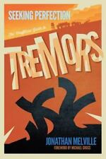 Seeking Perfection: The Unofficial Guide to Tremors (Paperback or Softback)